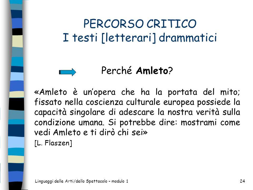 PERCORSO CRITICO I testi [letterari] drammatici